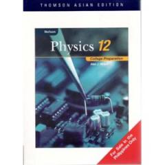 Nelson-Physics 12: College Preparation book