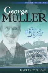George Mueller The Guardian of Bristol's Orphans